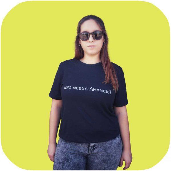 camiseta con frase Who Needs Amancio?