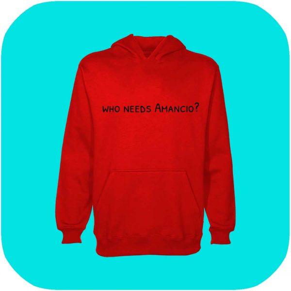 sudadera roja con la frase who needs amancio